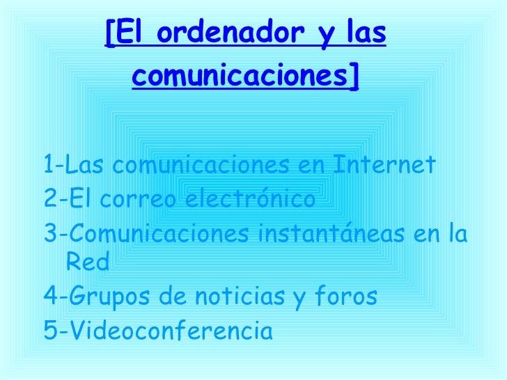[El ordenador y las comunicaciones] 1-Las comunicaciones en Internet 2-El correo electrónico 3-Comunicaciones instantáneas...