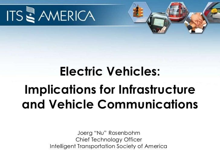 "Electric Vehicles:Implications for Infrastructureand Vehicle Communications                Joerg ""Nu"" Rosenbohm           ..."