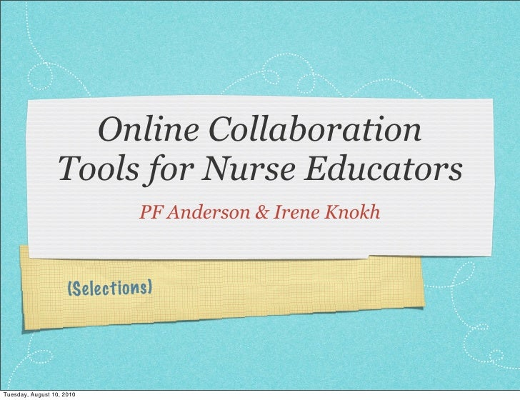 Online Collaboration                  Tools for Nurse Educators                                   PF Anderson & Irene Knok...