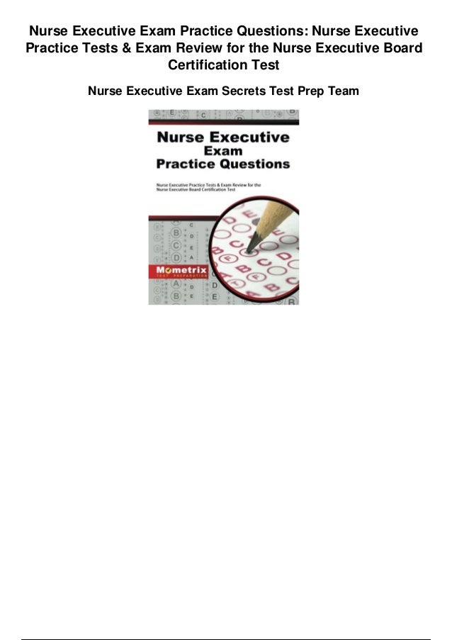 nurse executive exam practice questions nurse executive practice test…