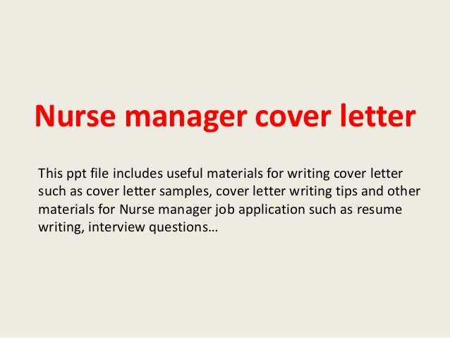 Nurse Manager Cover Letter This Ppt File Includes Useful Materials For Writing Such As