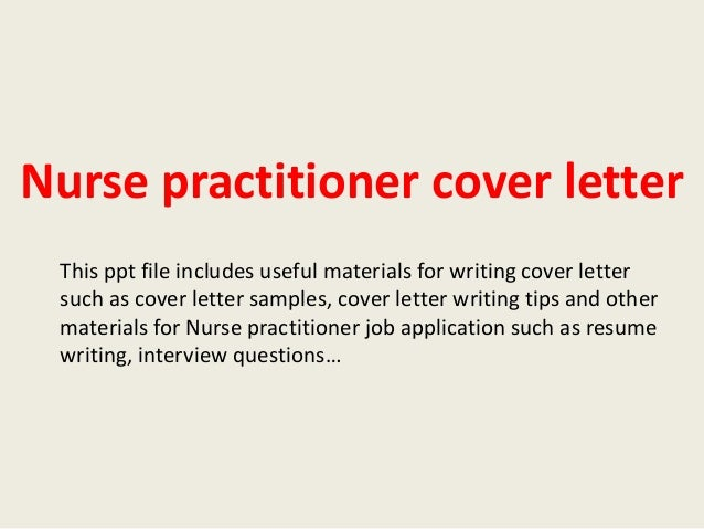 Nurse Practitioner Cover Letter This Ppt File Includes Useful Materials For Writing Such As