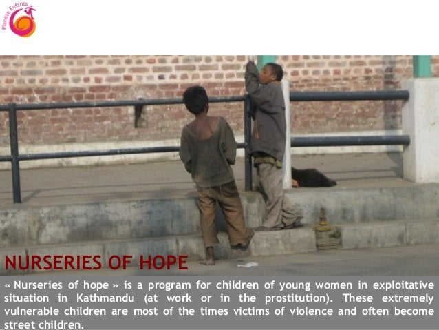NURSERIES OF HOPE«Nurseries of hope» is a program for children of young women in exploitativesituation in Kathmandu (at ...