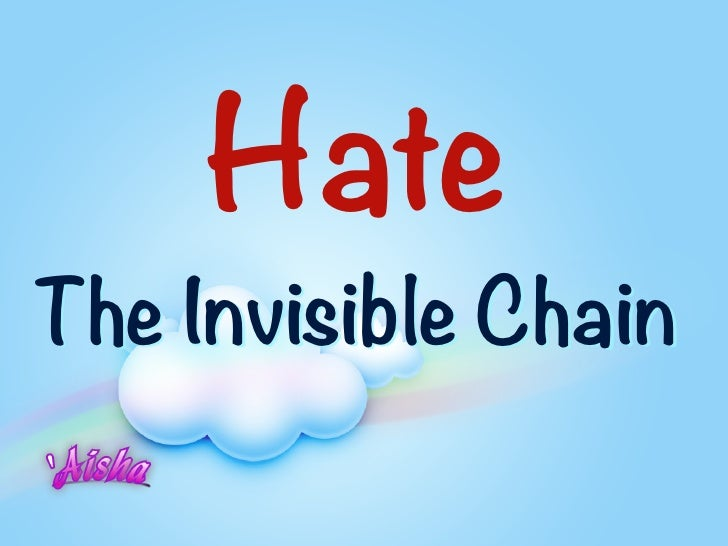 HateThe Invisible Chain