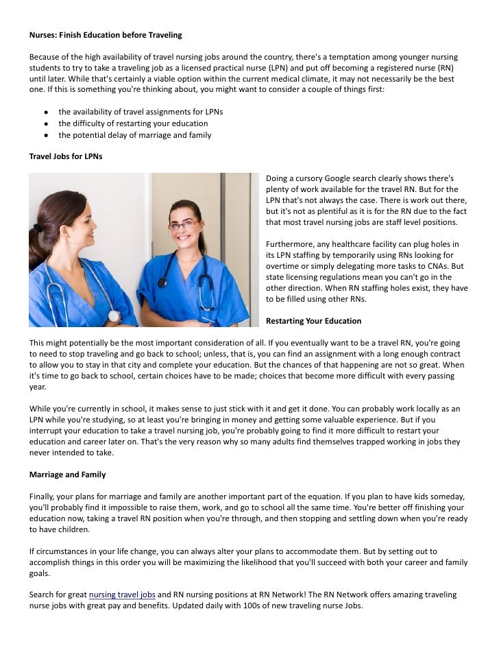 Nurses: Finish Education before TravelingBecause of the high availability of travel nursing jobs around the country, there...