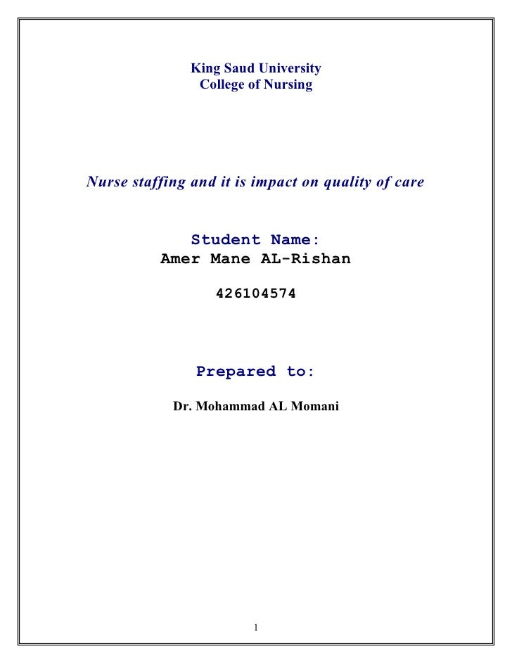 King Saud University                 College of Nursing     Nurse staffing and it is impact on quality of care            ...