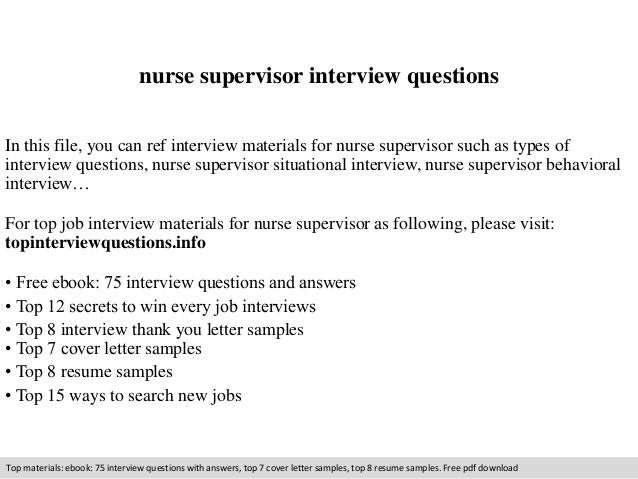 nurse supervisor interview questions  In this file, you can ref interview materials for nurse supervisor such as types of ...