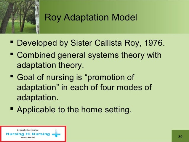 a study of roy adaption theory That the use of nursing theories, especially the adaptation model  methods: this  quasi-experimental study was conducted on 80 patients with.