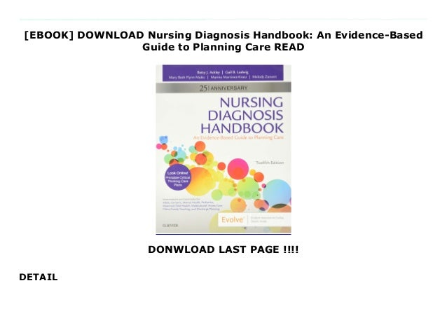 [EBOOK] DOWNLOAD Nursing Diagnosis Handbook: An Evidence-Based Guide to Planning Care READ DONWLOAD LAST PAGE !!!! DETAIL ...