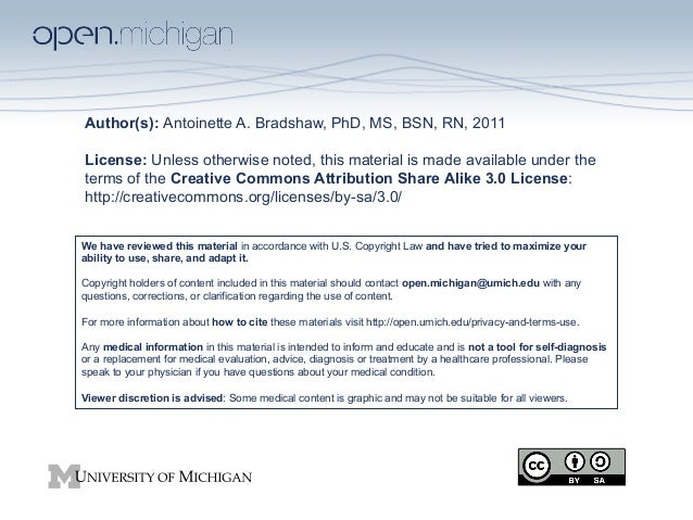 Author(s): Antoinette A. Bradshaw, PhD, MS, BSN, RN, 2011 License: Unless otherwise noted, this material is made available...