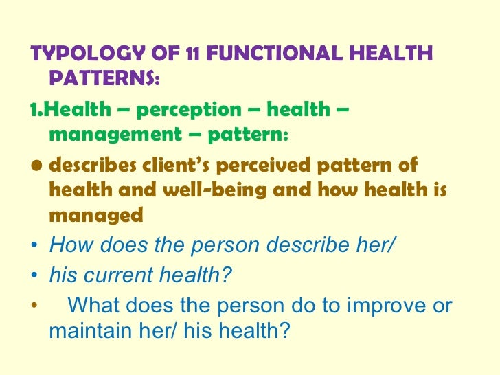 gordons functional health pattern essay Full answer the categories of gordon's functional health patterns include health perception and health management, nutrition and metabolic assessment, elimination, activity and exercise, and cognition and perception.