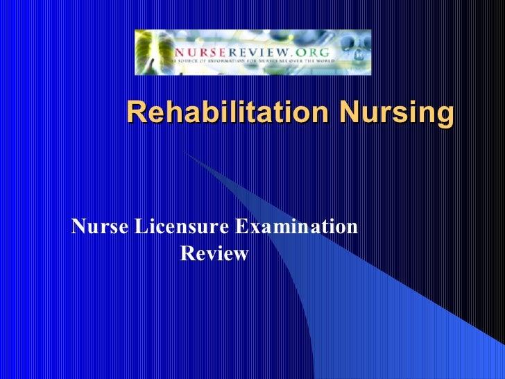 Rehabilitation Nursing Nurse Licensure Examination Review