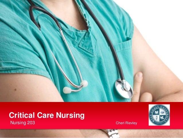 Nursing 203 Cheri Rievley Critical Care Nursing