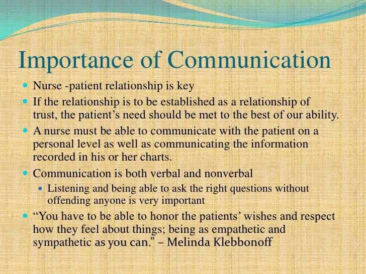 essay on importance of communication in nursing Free essay: why effective communication is important for nursing this essay is set to explore the importance of developing effective communication skills in.