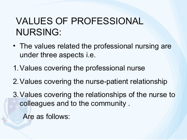 professional values of nursing Core values apta has identified and attributes that are part of physical therapist professionalism for each core value basis of professional values even.