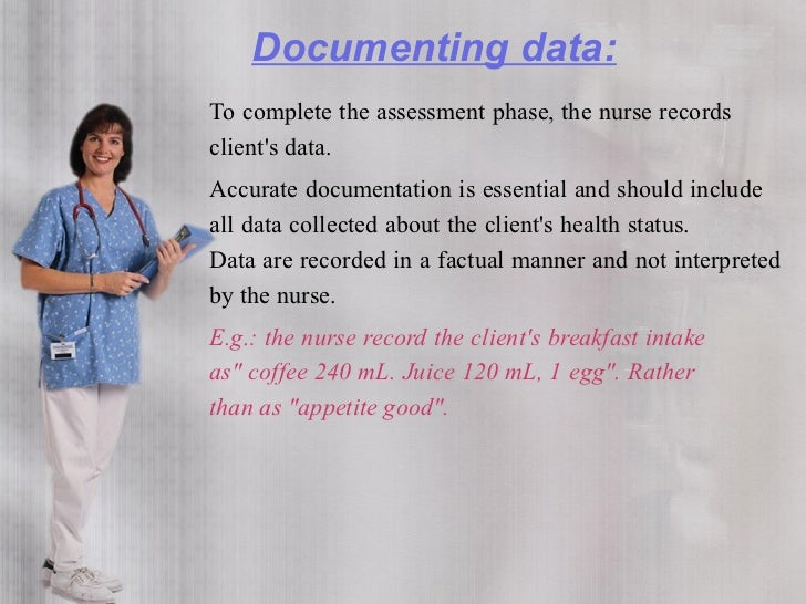Purposes of documentation  • Provides a chronological source of client assessment   data and a progressive record of asses...