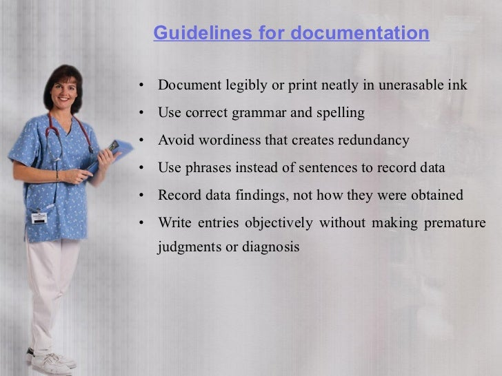 Guidelines for documentation  • Record the client's understanding and perception of   problems • Avoid recording the word ...