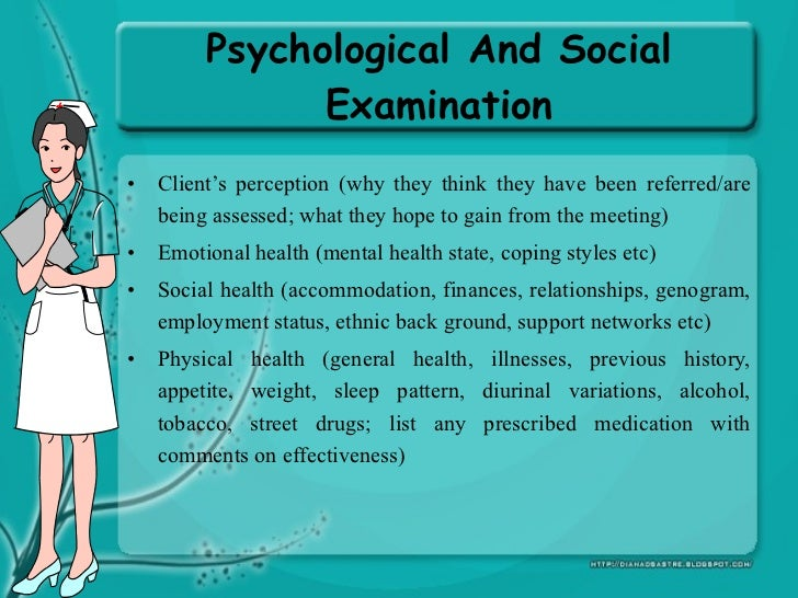 Physical examination  •   A nursing assessment includes a physical examination: the     observation or measurement of sign...