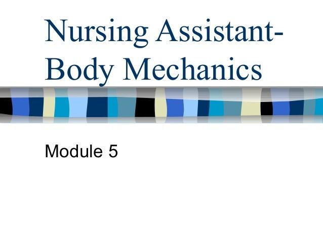 Nursing Assistant- Body Mechanics Module 5