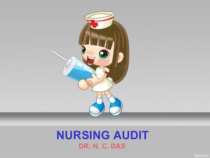 NURSING AUDIT   DR. N. C. DAS
