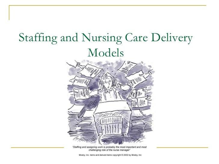 Staffing and Nursing Care Delivery              Models