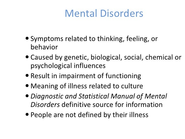 the causes diagnosis and treatment of mental illnesses Organic mental disorders are caused by illnesses that are not psychiatric in  nature learn more about symptoms, complications, and treatment.