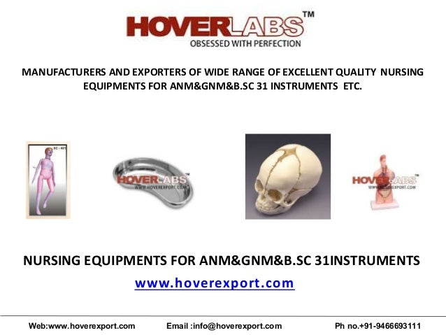 MANUFACTURERS AND EXPORTERS OF WIDE RANGE OF EXCELLENT QUALITY NURSING EQUIPMENTS FOR ANM&GNM&B.SC 31 INSTRUMENTS ETC. NUR...