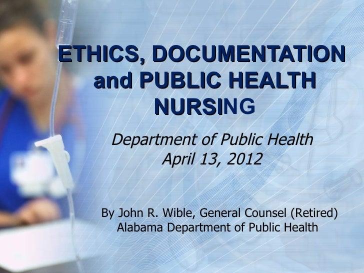 ETHICS, DOCUMENTATION  and PUBLIC HEALTH        NURSING        NURSI    Department of Public Health          April 13, 201...