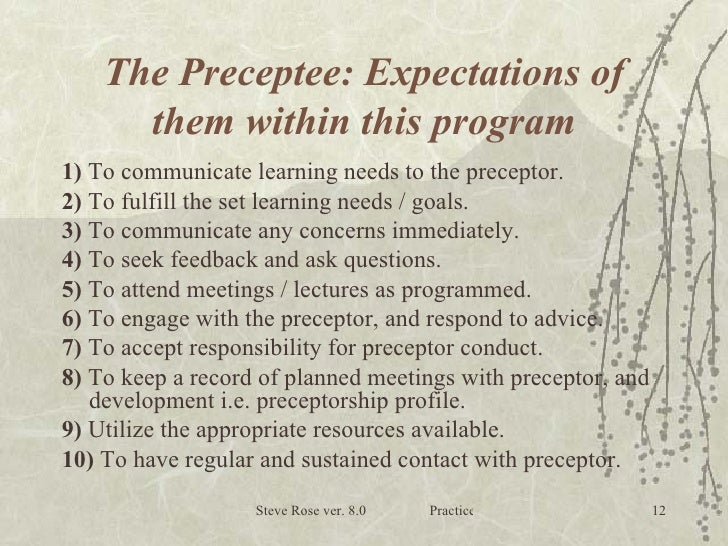 nursing preceptorship Magnet recognition program hospitals support professional nursing practice within the con-text of teaching and learning environments what is a preceptorship a preceptorship is a formal agreement between or among individuals to engage in a time-limited.