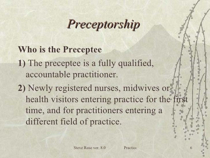 preceptorship for nurses Nurses act as preceptors for nursing students in nursing students in preceptorship experiences are ready for more independent practice and no longer need direct.