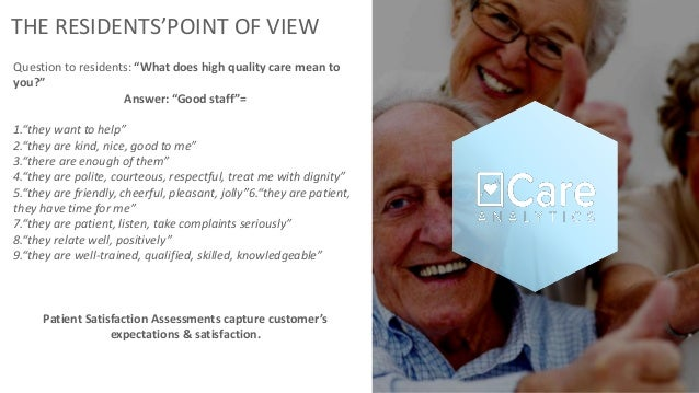 """THE RESIDENTS'POINT OF VIEW Question to residents: """"What does high quality care mean to you?"""" Answer: """"Good staff""""= 1.""""the..."""