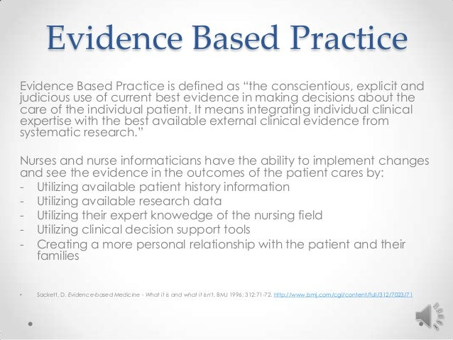 evidence based research essay Evidence based practice essay implementation of evidence based practice rosemary garcia implementation of evidence based practice evidence based practice nursing is the utilization by nurses of evidence based research findings that, according to houser (2012), steer the nurse toward integration of clinical expert opinion and experience with an unbiased exhaustive review of the best scientific .