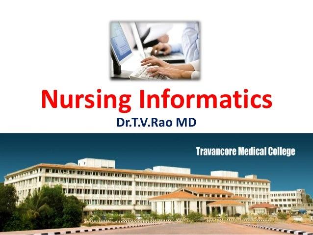 Nursing Informatics Dr.T.V.Rao MD Dr.T.V.Rao MD 1