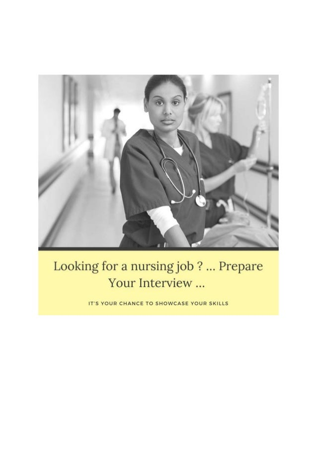 Looking for a nursing job ? … Prepare Your Interview … It's Your Chance to Showcase your Skills The nursing staff are perh...