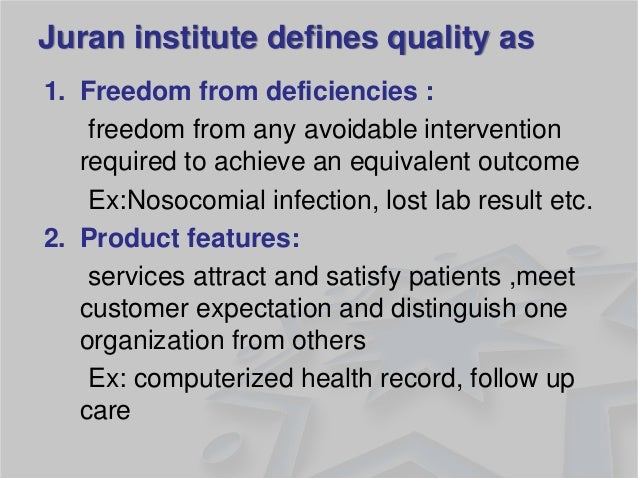 1.Freedom from deficiencies :  freedom from any avoidable intervention required to achieve an equivalent outcome  Ex:Nosoc...