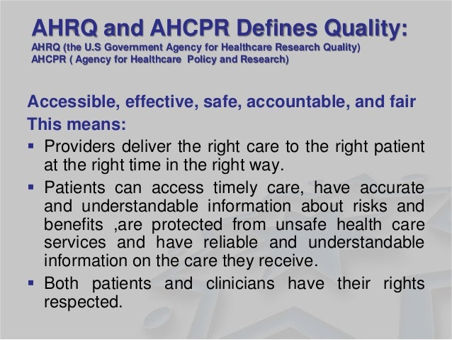 Accessible, effective, safe, accountable, and fair  This means:  Providers deliver the right care to the right patient at...