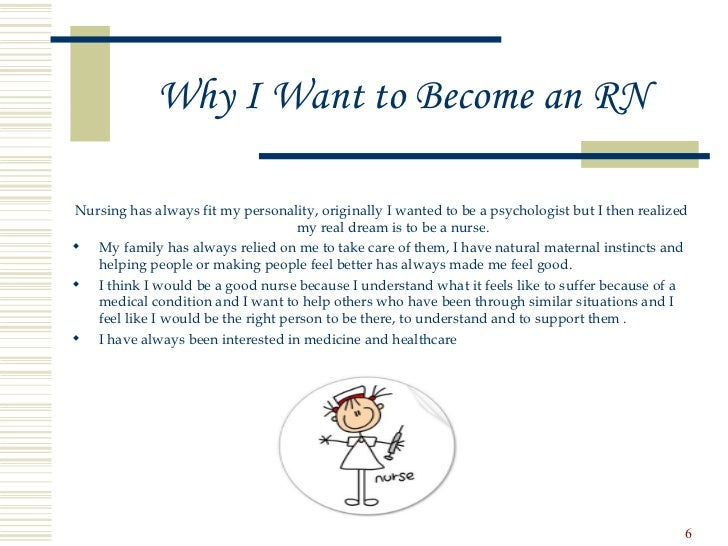 why be a nurse essay Why do i want to be a nurse i want to be a nurse because i enjoy being around people in their times of need and i get internal satisfaction by serving.