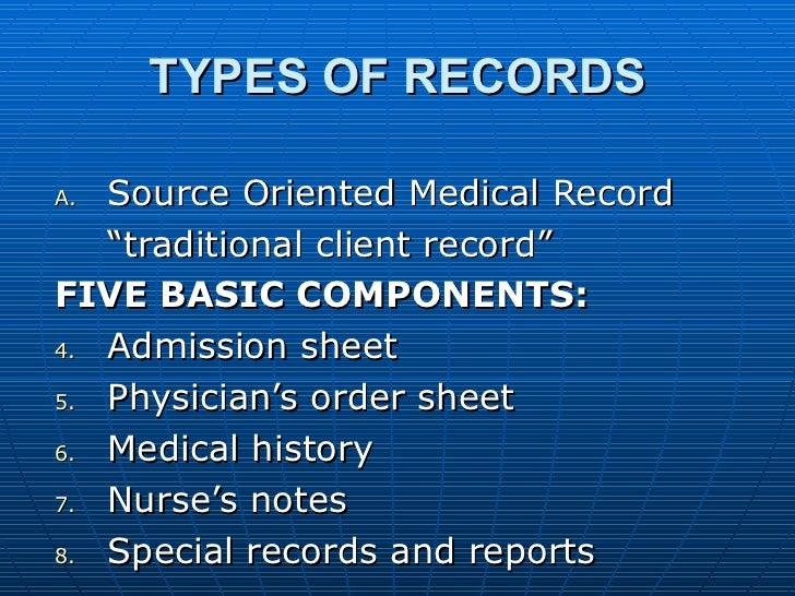 """TYPES OF RECORDS <ul><li>Source Oriented Medical Record </li></ul><ul><li>""""traditional client record"""" </li></ul><ul><li>FI..."""