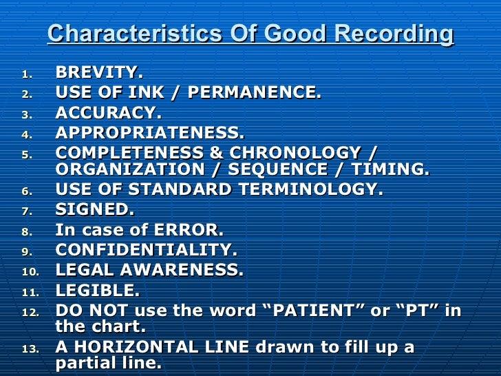 Characteristics Of Good Recording <ul><li>BREVITY. </li></ul><ul><li>USE OF INK / PERMANENCE. </li></ul><ul><li>ACCURACY. ...