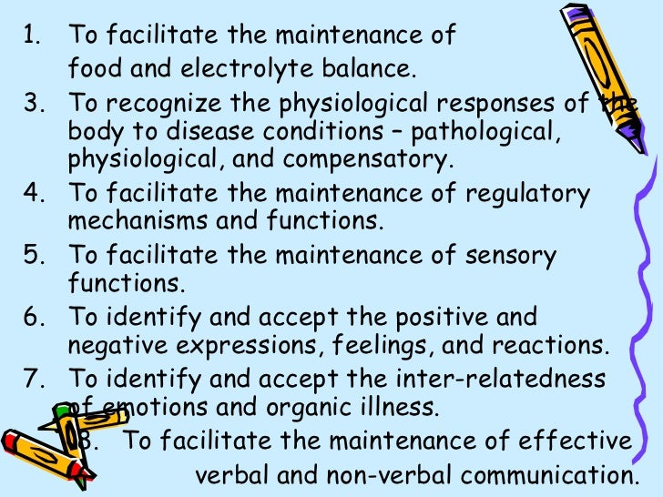 <ul><li>To facilitate the maintenance of  </li></ul><ul><li>food and electrolyte balance. </li></ul><ul><li>To recognize t...