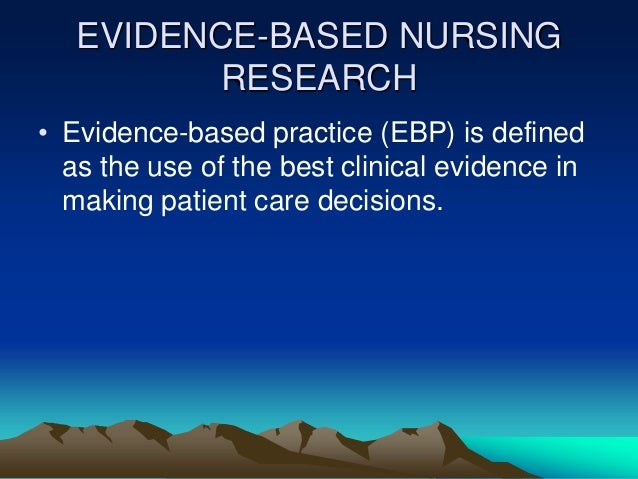 The Impact of Evidence-Based Practice in Nursing and the Next Big Ideas