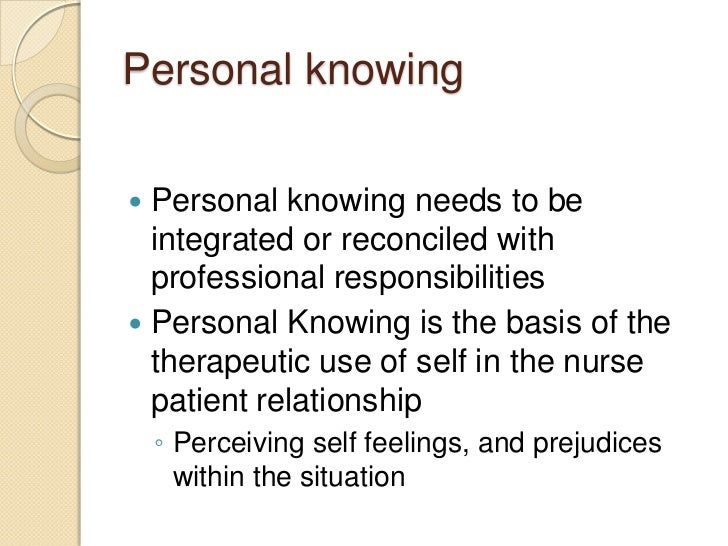 patterns of knowing The esthetic pattern of knowing is critical for nursing practice, yet remains weakly  defined and understood this gap has arguably relegated esthetic knowing to.