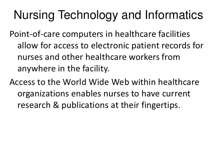 Nursing Technology and InformaticsPoint-of-care computers in healthcare facilities  allow for access to electronic patient...