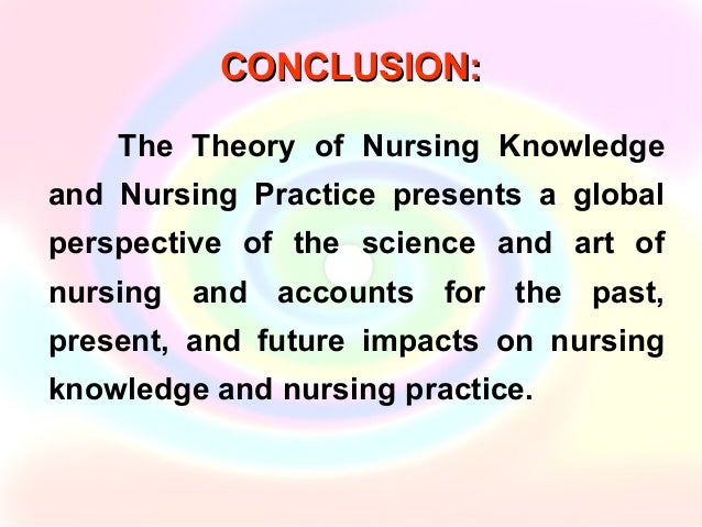 reflection on theory and knowledge in nursing Foundation of nursing studies 2015 learning through critical reflection  what sources of knowledge influenced or should have influenced my actions.