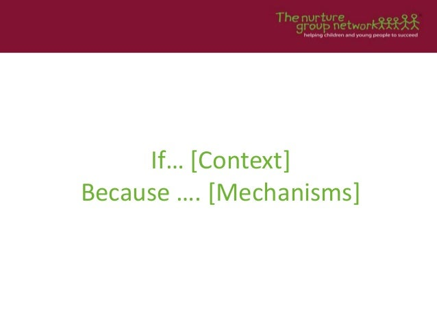 If… [Context] Because …. [Mechanisms]