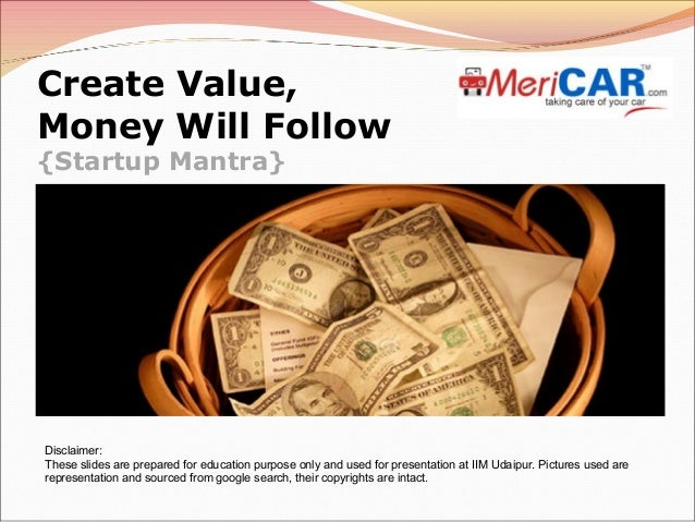 In Education Follow Money >> Create Value Money Will Follow Startup Mantra