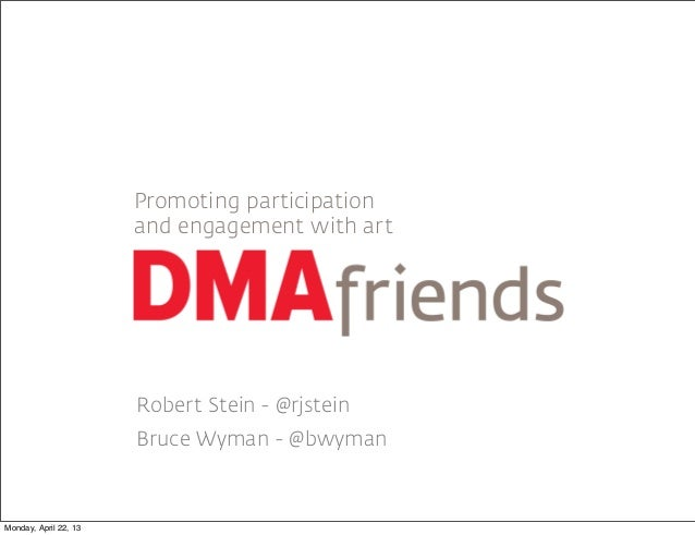 Promoting participation                       and engagement with art                       Robert Stein - @rjstein       ...