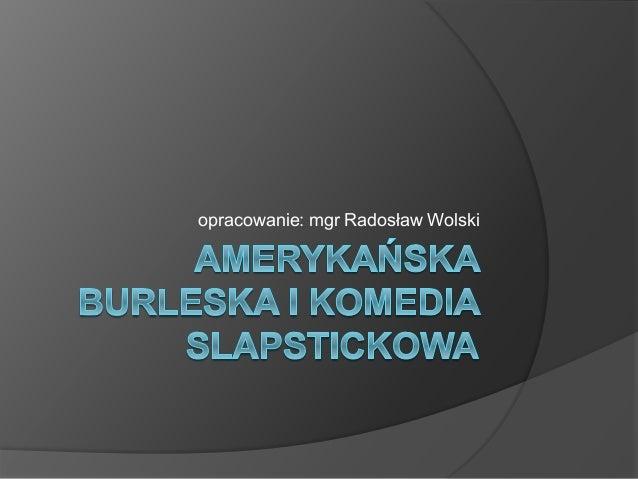 opracowanie: mgr Radosław Wolski