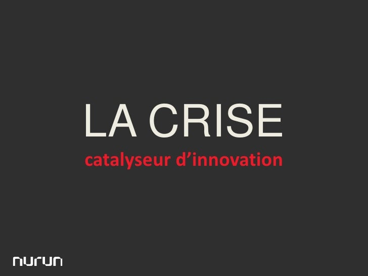 LA CRISE catalyseur d'innovation