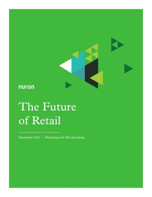 The Future of Retail September 2012 | Marketing and Merchandising
